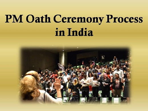 PM Oath taking ceremony process in India